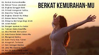 Download lagu BERKAT KEMURAHAN-MU || 20 Lagu Rohani Kristen Terbaru 2020 Terpopuler