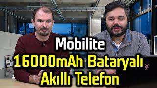 Mobilite: 16000mAh bataryalı telefon ve fazlası