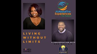 """All About The Experiences:  Living Without Limits Featuring--Roderique """"Rod"""" McClain"""