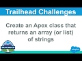Create an Apex class that returns an array or list of strings | Salesforce Trailhead