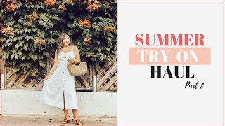 SUMMER TRY-ON HAUL 2018 (PART II)