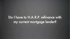 Do I have to do my underwater HARP Refinance with my current lender?