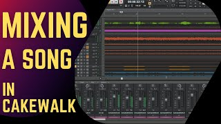 Mixing A Song From Start To Finish - Cakewalk by BandLab