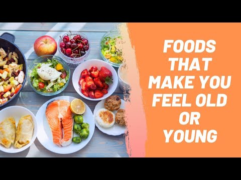 Foods That Make You Feel Old or Young