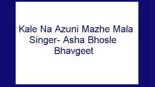 Download Hindi Video Songs - Kale Na Azuni Mazhe Mala- Asha (Bhavgeet)