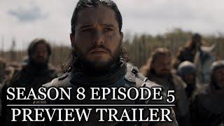 Game of Thrones Season 8 Episode 5 Preview