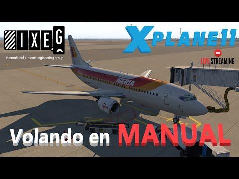 X-Plane 11 DIRECTO | Volando en MANUAL | IXEG 733 | Vuelo Real -  IberiaExpress I2 3950 | LEMD-LEZL