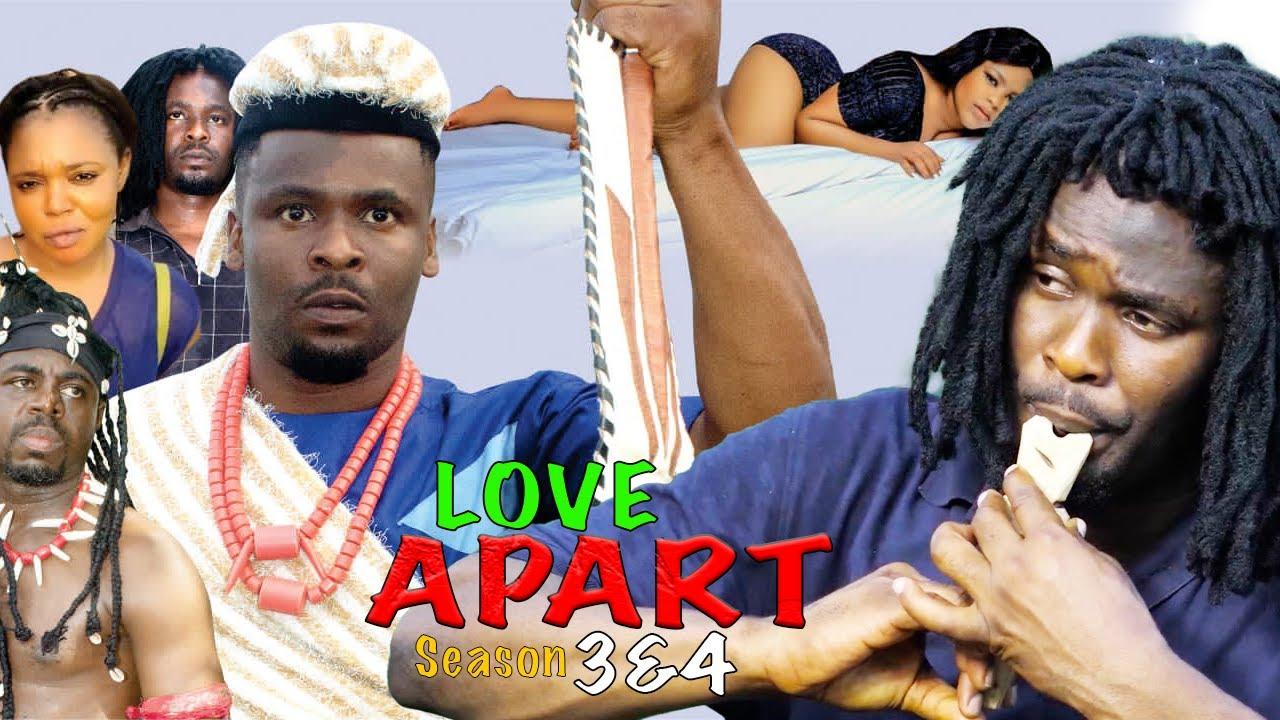 Download LOVE APART SEASON 4 {NEW HIT MOVIE} - ZUBBY MICHEAL|2021 Latest Nigerian Nollywood Movie