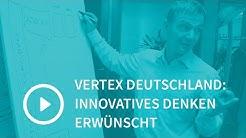 Vertex Deutschland: Innovatives Denken erwünscht