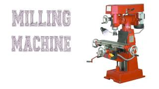 Milling Machine   Types   Attachments   Operations