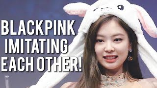 BLACKPINK IMITATING EACH OTHER!