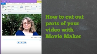 How to cut out parts of your video with Movie Maker