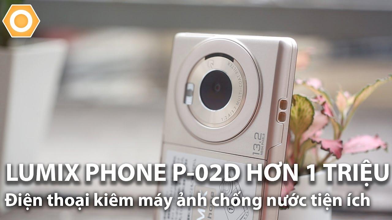Lumix Phone P-02D hơn 1 triệu:  Điện thoại kiêm máy ảnh chống nước tiện ích