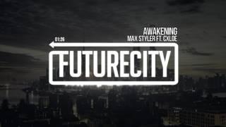 Max Styler ft. CXLOE - Awakening