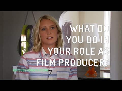 What Do You Do In Your Role As Film Producer?