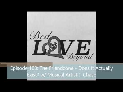 Ep 103 - The Friendzone: Does It Actually Exist? w/ Musical Artist J. Chase