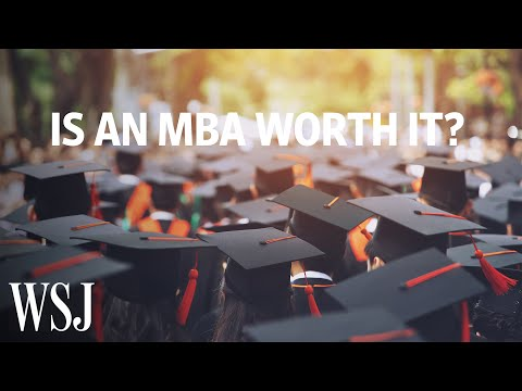 Is Business School Worth It? How MBA Programs Are Revamping in 2019 | WSJ