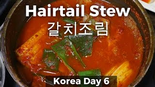 Korean Food in Seoul - Spicy Hairtail Fish Stew 갈치조림 (Day 6)
