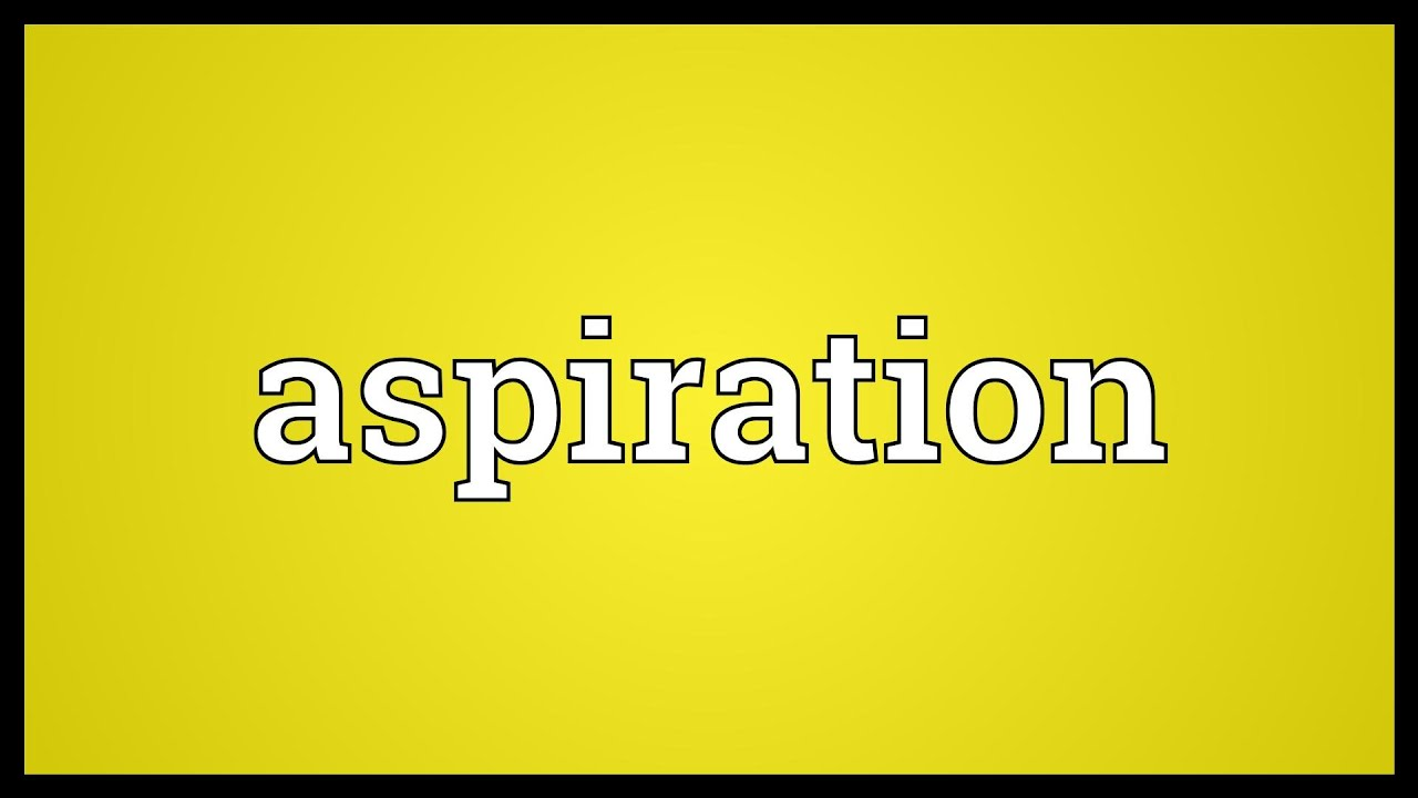 Aspiration Meaning - YouTube