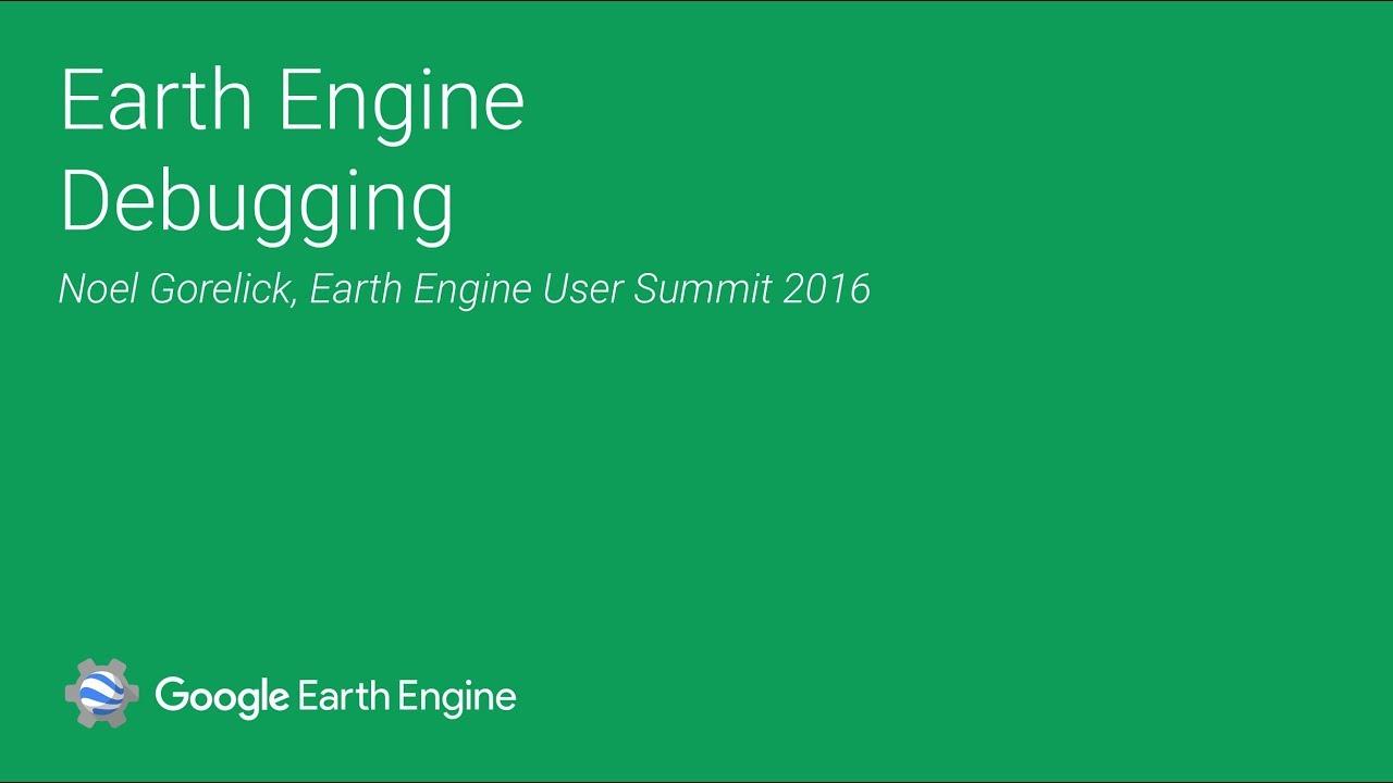 Debugging guide | Google Earth Engine API | Google Developers