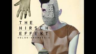 The Hirsch Effekt - Agitation