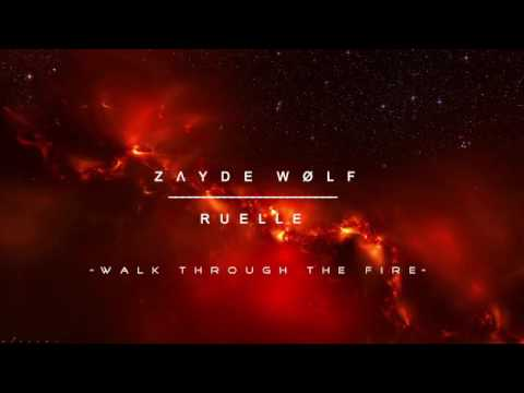 ZΛYDE  WØLF  feat. RUELLE - Walk Through The Fire