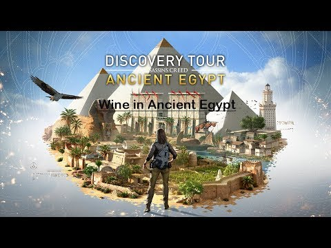 Wine in Ancient Egypt - Assassins Creed Origins Discovery Mode