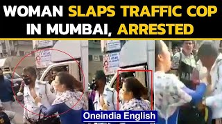 Mumbai: Woman arrested for slapping a traffic cop, accuses him of abusing her | Oneindia News
