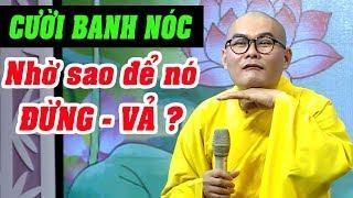 CƯỜI BANH NÓC với pháp thoại NHỜ - VẢ của Thầy Đạo Quang (quá hay) | PHÁP THOẠI KHAI TÂM