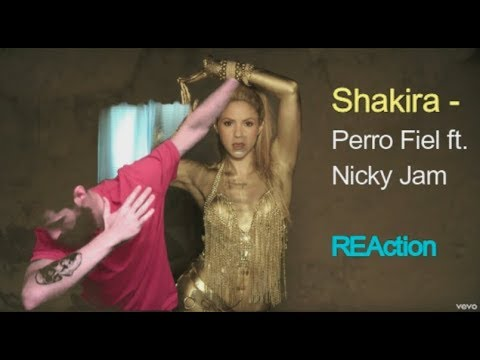 Shakira - Perro Fiel ft Nicky Jam REAction