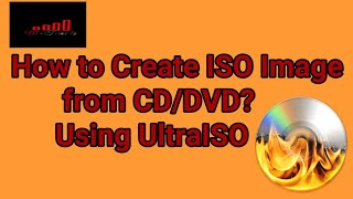 How to Create ISO Image from CD/DVD? Using UltraISO In Hindi