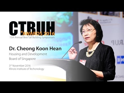 "CTBUH 15th Annual Awards - Dr. Cheong Koon Hean ""Shaping Singapore"""