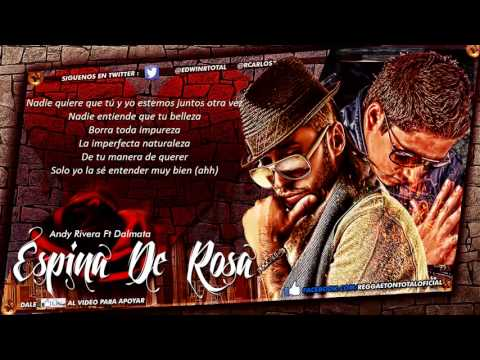 Espina De Rosa   Andy Rivera Ft Dalmata Video Music) (Con Letra) OFFICIAL ROMANTICO ✔