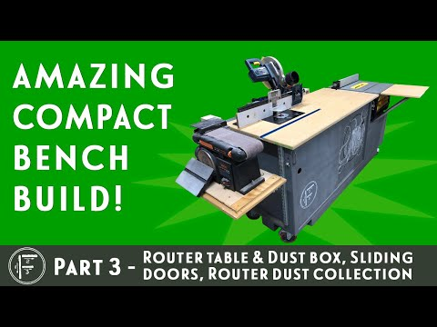 DIY Amazing Compact Workbench - Part 3: Router table and dust box, sliding doors, dust collection