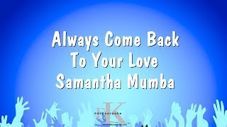 Always Come Back To Your Love - Samantha Mumba (Karaoke Version)