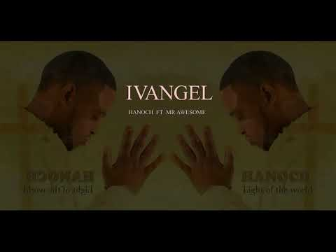Hanoch - Vangel ft Mr Awesome