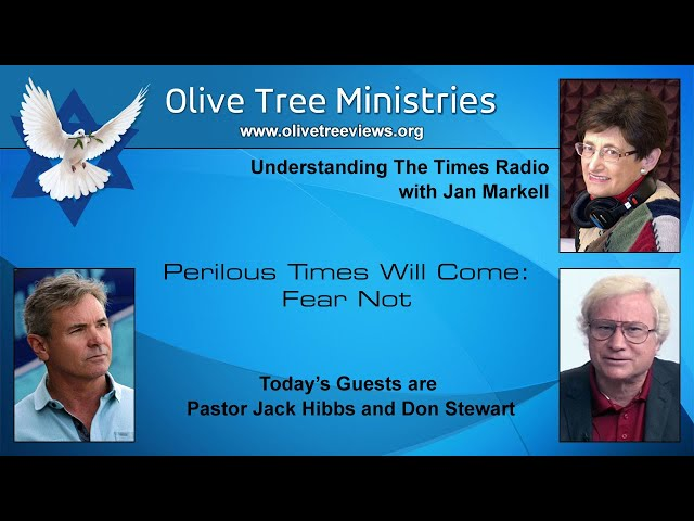 Perilous Times Will Come: Fear Not – Pastor Jack Hibbs and Don Stewart