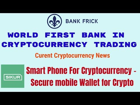 current crypto news!world first bank on cryptocurrency trading!smart phone for cryptocurrency!hindi