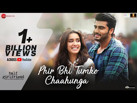 Phir Bhi Tumko Chaahunga  Full Video  Half Girlfriend Arjun K,Shraddha K  Arijit Singh Mithoon