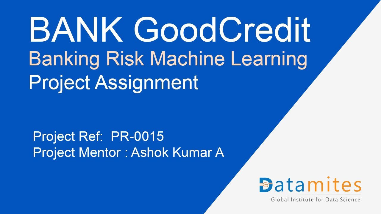 BANK GoodCredit Machine Learning BANKING-ML- PR-0015 - #Data #Science #Live  #Project
