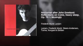 Nocturnal after John Dowland: Reflections on Come, heavy sleep, Op. 70: I. Musingly