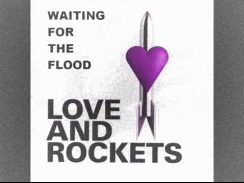 Love and Rockets - Waiting For The Flood