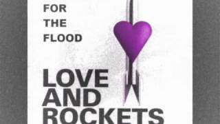Watch Love  Rockets Waiting For The Flood video