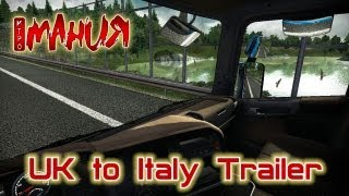 Euro Truck Simulator 2 - UK to Italy Trailer [ENG]
