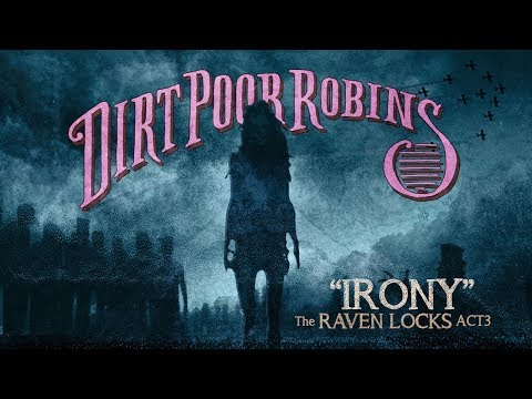 Dirt Poor Robins - Irony (Official Audio and Lyrics)