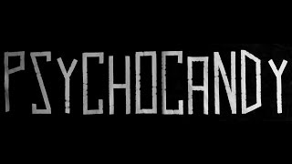 Psychocandy - The Cave