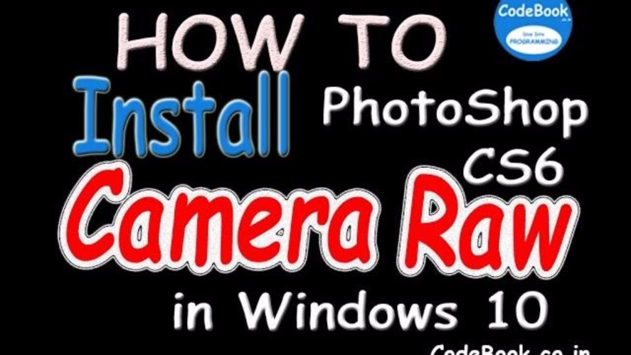 Download and Install Camera Raw On Photoshop CS 6 in windows 10 - YouTube