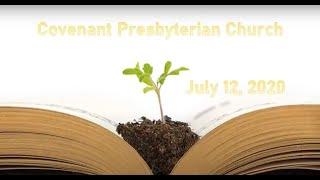 July 12, 2020 - Sunday Worship Service