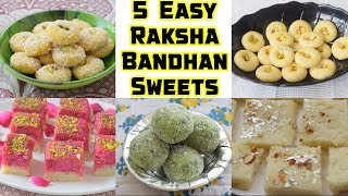 5 Easy & Quick Raksha Bandhan Sweets Recipes | Rakshabandhan Special Recipes