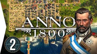 Anno 1800 ► Chapter 2: A Sign of Fire - [Campaign City-building Gameplay]